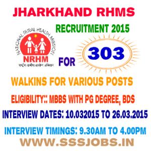 Jharkhand RHMS Recruitment 2015 for 303 Various Walkins Posts