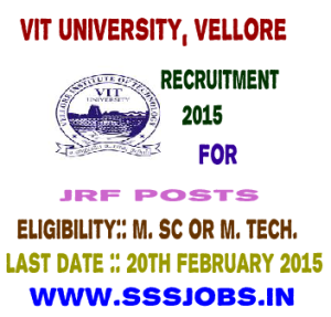 VIT University, Vellore Recruitment 2015 for JRF Posts