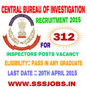 Central Bureau of Investigation Recruitment 2015 for 312 Vacancies