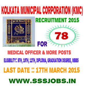 Kolkata Municipal Corporation (KMC) Recruitment 2015 for 78 Posts