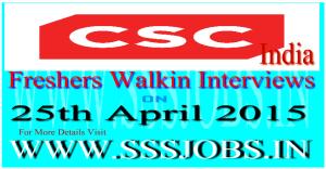 CSC India Freshers Mega Walkin Recruitment on 25th April 2015