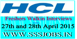 HCL Freshers Mega Walkin Recruitment on 27th and 28th April 2015