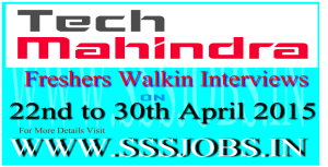 Tech Mahindra Freshers Walkin Recruitment on 22nd to 30th April 2015