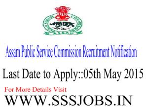 Assam Public Service Commission Notification 2015 for 89 Vacancies