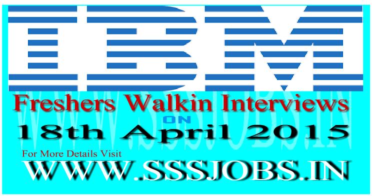 IBM Freshers Walkin Recruitment on 18th April 2015