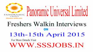 Panoramic Universal Ltd Freshers Walkin Recruitment on 13th-15th April 2015