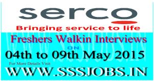 Serco Freshers Walkin Recruitment on 04th to 09th May 2015